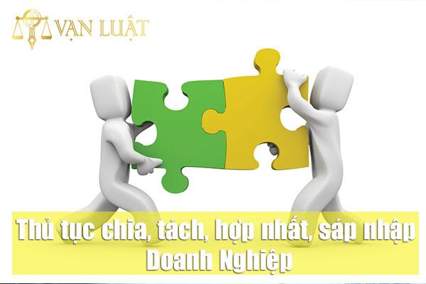 Thủ tục chia, tách, hợp nhất, sáp nhập doanh nghiệp