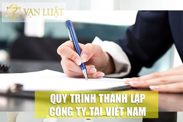 Quy trình thành lập công ty tại Việt Nam