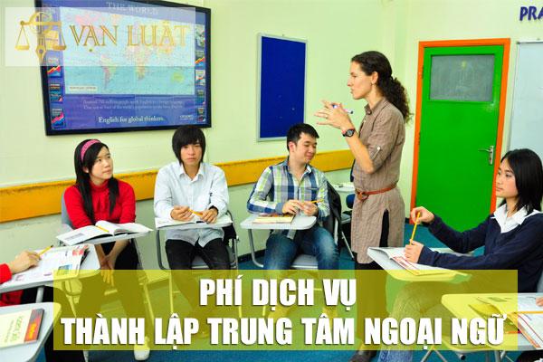Chi phí thành lập trung tâm ngoại ngữ tại Hà Nội