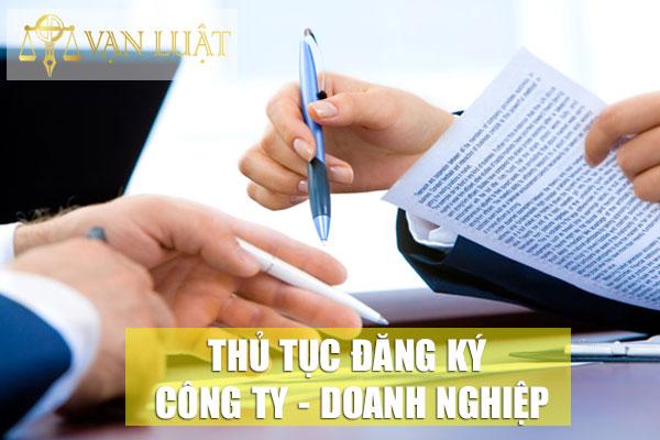 Hồ sơ, trình tự, thủ tục đăng ký kinh doanh công ty/doanh nghiệp