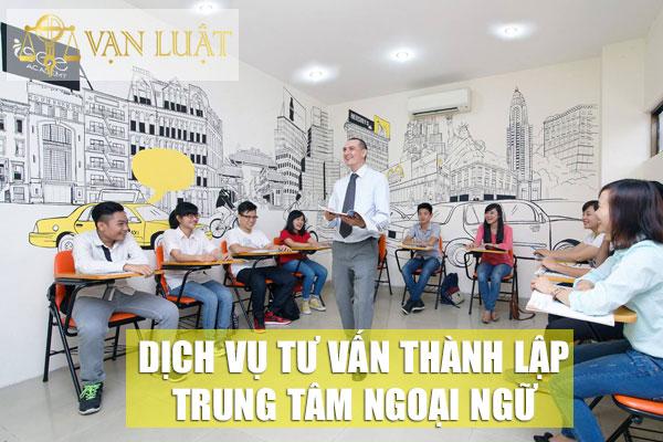 Tư vấn dịch vụ xin giấy phép thành lập trung tâm ngoại ngữ