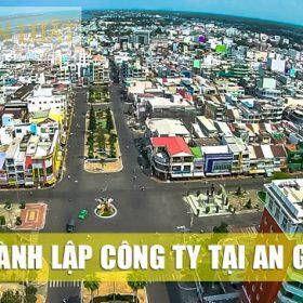 Dịch Vụ Thành Lập Công Ty tại tỉnh An Giang Uy Tín - Giá Rẻ