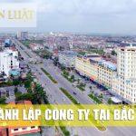 Thành lập công ty, doanh nghiệp tại Bắc Ninh | Chuyên nghiệp/ Uy tín