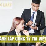 Thành lập công ty là gì? Các loại hình công ty, doanh nghiệp tại Việt Nam