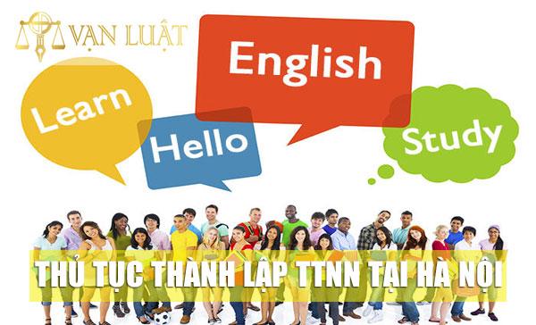 Thủ tục thành lập trung tâm ngoại ngữ tại Hà Nội