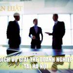 Dịch vụ giải thể doanh nghiệp tại Hà Nội