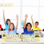 Giấy phép thành lập trung tâm ngoại ngữ tại Hà Nội