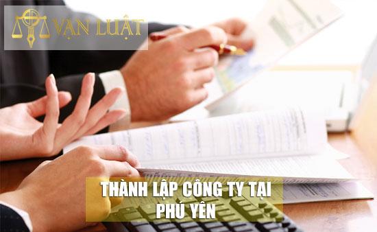 Dịch vụ thành lập công ty trọn gói tại tỉnh Phú Yên