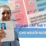 Thủ tục làm thẻ tạm trú cho người nước ngoài