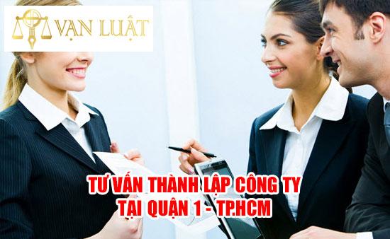 Tư vấn thành lập công ty tại quận 1 TP.HCM