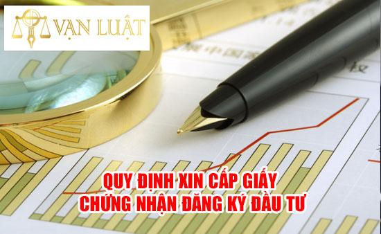 Quy định xin cấp giấy chứng nhận đăng ký đầu tư
