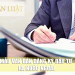 Mẫu văn bản đăng ký đầu tư ra nước ngoài