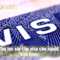 Thủ tục xin cấp visa cho người Hàn Quốc