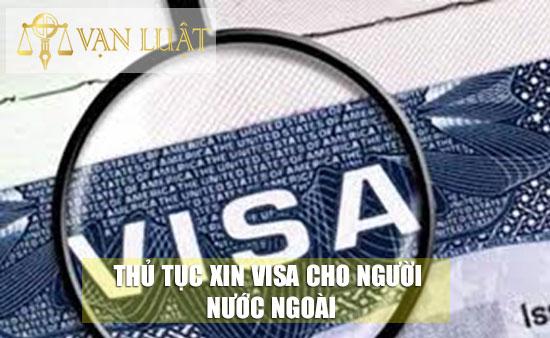 Thủ tục xin Visa cho người nước ngoài