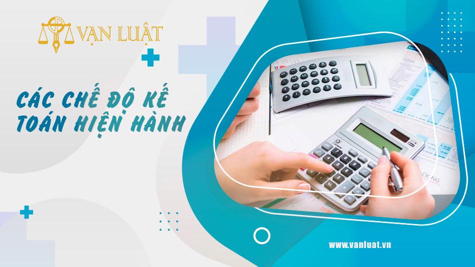 Các chế độ kế toán hiện hành tại Việt Nam mới nhất 2021