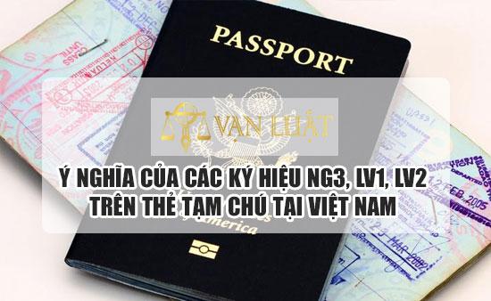 Ý nghĩa của các ký hiệu NG3, LV1, LV2, ĐT, NN1, NN2, DH,… trên thẻ tạm trú.