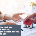 Cách tính thuế thu nhập cá nhân từ hoạt động chuyển nhượng bất động sản