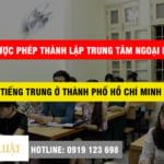 Có được phép thành lập trung tâm ngoại ngữ tiếng trung ở Tp.HCM không?