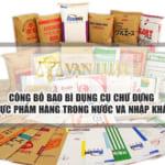 Công bố bao bì, dụng cụ chứa đựng thực phẩm hàng trong nước và nhập khẩu