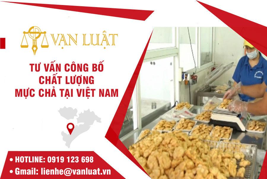 Tư vấn công bố chất lượng chả mực tại Việt Nam