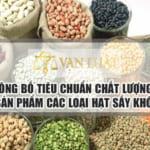 Công bố tiêu chuẩn các loại hạt sấy khô tại Việt Nam
