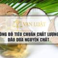 Công bố tiêu chuẩn dầu dừa nguyên chất Life coco tại Hà Nội