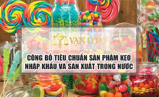 Công bố tiêu chuẩn sản phẩm kẹo nhập khẩu và sản xuất trong nước!