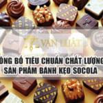 Công bố tiêu chuẩn chất lượng socola (chocolate)  tại Việt Nam