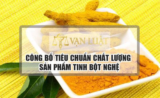Công bố tiêu chuẩn sản phẩm Tinh Bột Nghệ tại Việt Nam