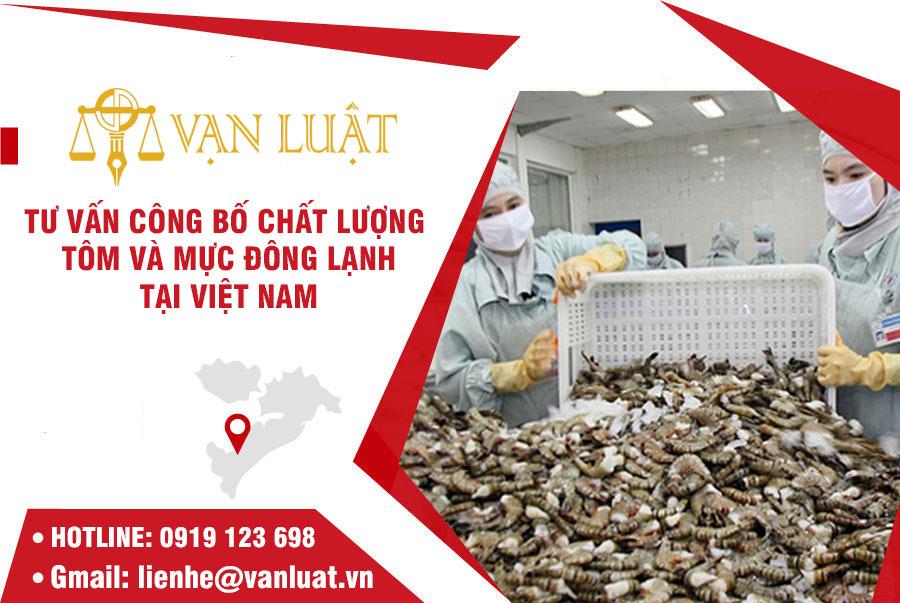 Tư vấn công bố chất lượng tôm và mực đông lạnh tại Việt Nam