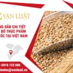 Hướng dẫn kiểm nghiệm và tự công bố chất lượng bột ngũ cốc, ngũ cốc
