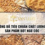 Công bố tiêu chuẩn bột ngũ cốc Nhanh – Uy Tín tại Hà Nội