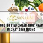 Công bố tiêu chuẩn thực phẩm bổ sung vi chất Dinh Dưỡng
