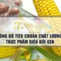 Công bố tiêu chuẩn thực phẩm biến đổi gen tại Việt Nam