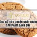 Tự Công Bố Bánh Quy Theo Đúng Yêu Cầu Bộ Y Tế An Toàn Thực Phẩm