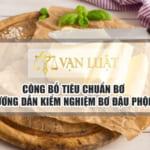Công bố tiêu chuẩn bơ – Hướng dẫn kiểm nghiệm bơ đậu phộng