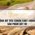 Công bố tiêu chuẩn bột mì doanh nghiệp Việt Nam nên biết!
