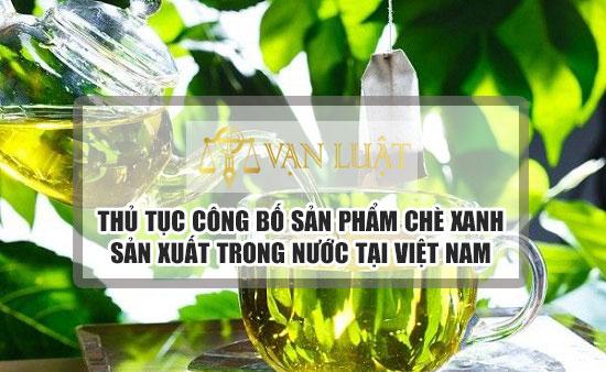Công bố tiêu chuẩn chè, chất lượng trà các loại tại Việt Nam