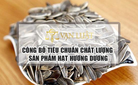 Công bố tiêu chuẩn dầu hạt hướng dướng cho doanh nghiệp tại Việt Nam