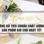 Công bố tiêu chuẩn giò chả ngày tết tại Việt Nam