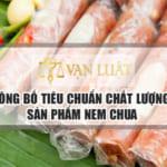 Công bố tiêu chuẩn nem Uy Tín – Nhanh Gọn tại Việt Nam
