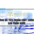 Thủ tục công bố tiêu chuẩn chất lượng nước tại Việt Nam