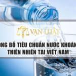 Công bố tiêu chuẩn nước khoáng thiên nhiên – Vanluat.vn
