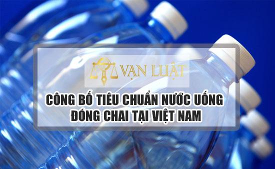 Công bố tiêu chuẩn nước uống đóng chai, đóng bình Nhanh - Uy Tín