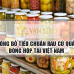 Công bố tiêu chuẩn rau củ quả đóng hộp