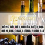 Công bố tiêu chuẩn rượu – Kiểm tra chất lượng rượu ở đâu?