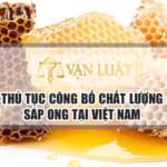Dịch vụ công bố tiêu chuẩn sản phẩm sáp ong sản xuất tại Việt Nam