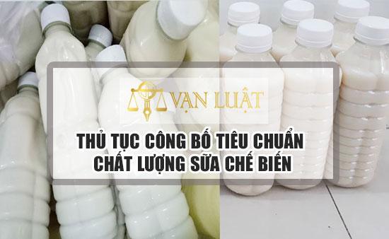 Thủ tục công bố tiêu chuẩn chất lượng sữa nhập khẩu