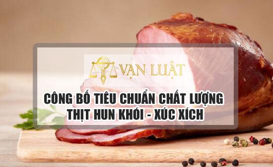 Công bố tiêu chuẩn thịt hun khói, xúc xích, giò chả tại Việt Nam