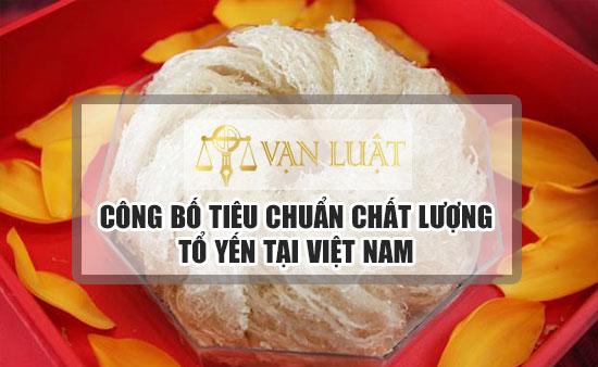 Công bố tiêu chuẩn tổ yến Uy Tín tại Hà Nội & TP.HCM